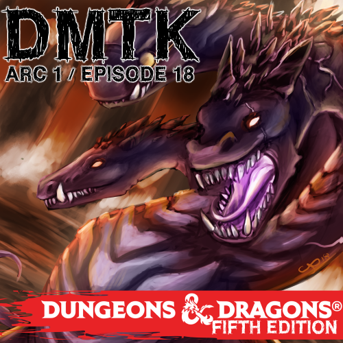 Arc 01 / Episode 018 - Dungeons and Dragons - Pt 9