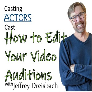 How to Edit Your Video Auditions