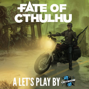 The Critshow: Fate of Cthulhu (Part 1)
