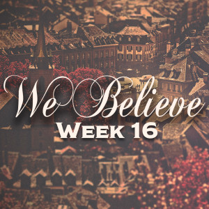 We Believe - Week 13: The Holy Spirit (Galations 5:16-26)