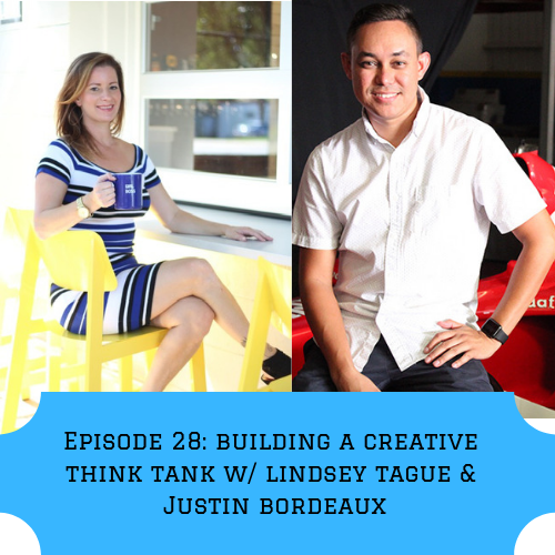 BUILDING A CREATIVE THINK TANK with Lindsey Tague & Justin Bordeaux of The 904 Collaborative