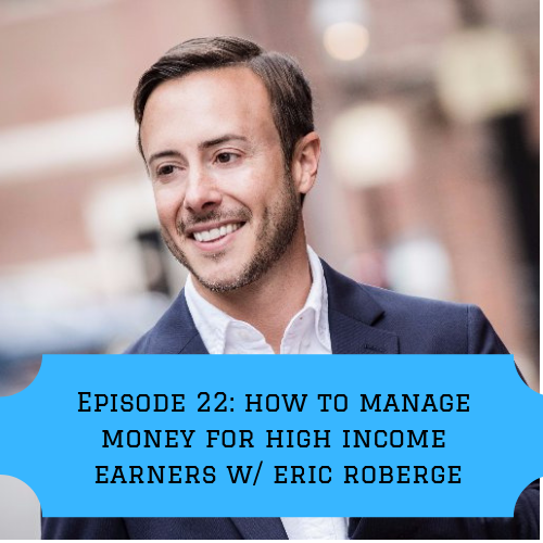 Episode 22: Managing your money once you make over 6-figures with Eric Roberge