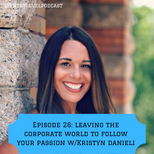 Leaving the corporate world to follow your passions w/Kristyn Danieli