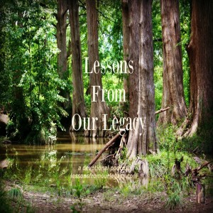 Lessons From Our Legacy Ep 14 - Family Time - 9 11 2018
