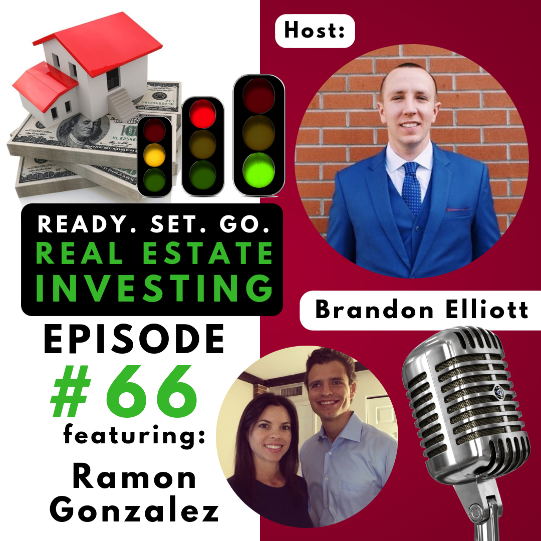 """EP 66: """"Becoming the 3 C's that Will Attract Anyone to Lend on Your Next Deal"""" with Ramon Gonzalez"""