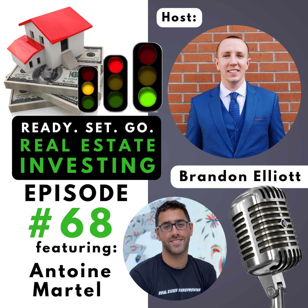"""EP 68: """"How to Generate $3.5M of Sales in Real Estate"""" with Antoine Martel"""