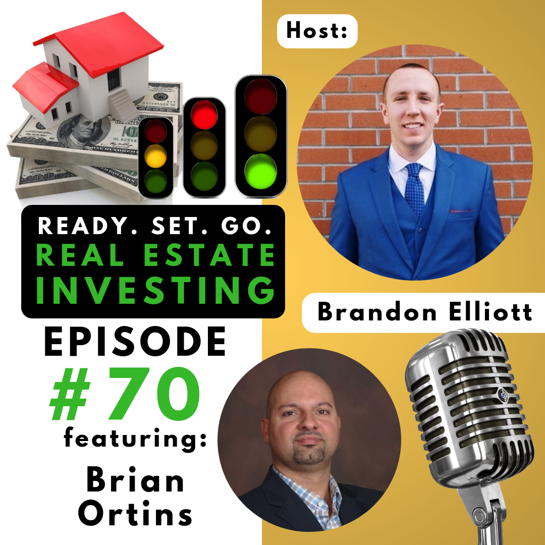 """EP 70: """"From Unemployed to Creating a Successful Investment Company"""" with Brian Ortins"""