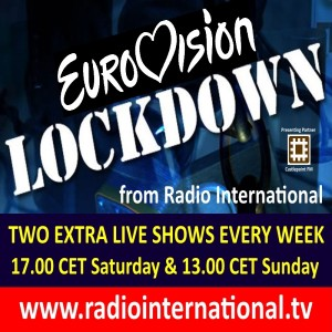 Radio International - The Eurovision Lockdown (Episode 10: Sun 19 Apr 2020) Flashback to Eurovision Hits and more