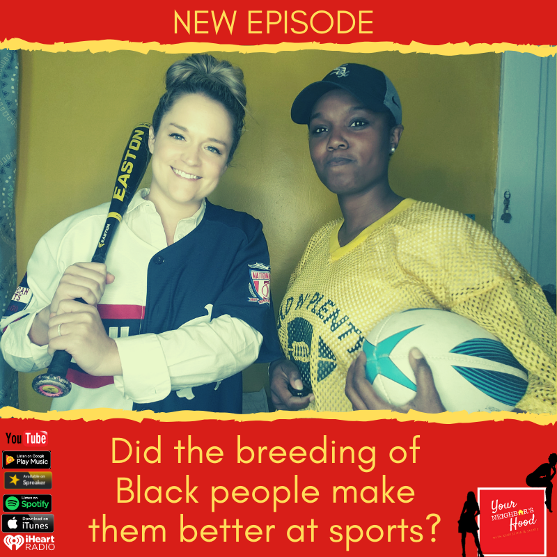 Ep 50: Did the breeding of Black people make them better at sports?