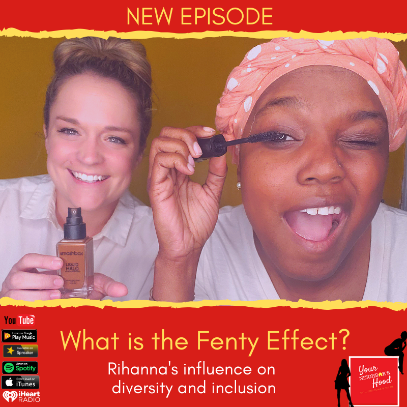 Ep 51: The Fenty Effect: Rihanna's influence on diversity and inclusion