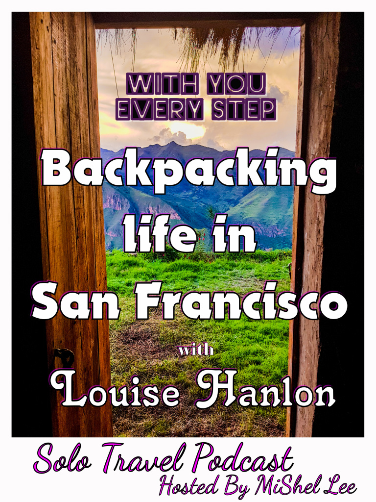 036 - Backpacking life in San Francisco | Louise Hanlon