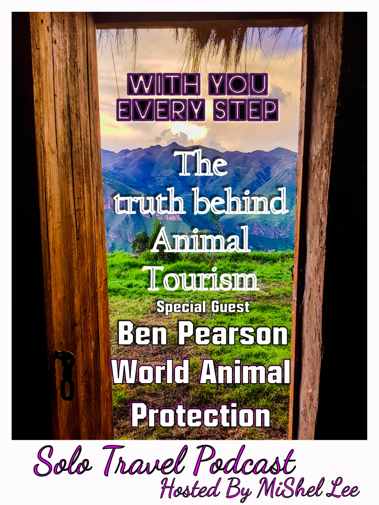 003 - The truth behind Animal Tourism with Ben Pearson from World Animal Protection