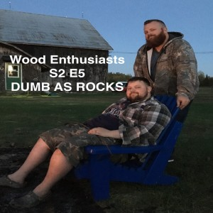 S2 E5 - Dumb As Rocks