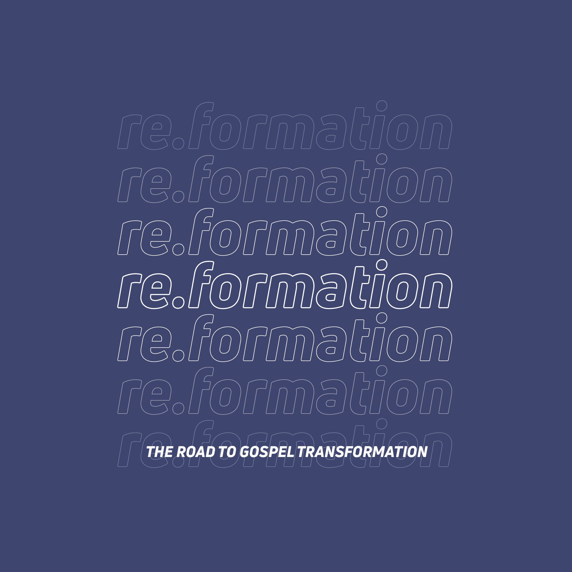 re.formation overview: John 15:1-17 & Romans 12:1-2