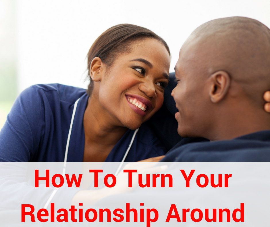 how to turn a relationship around