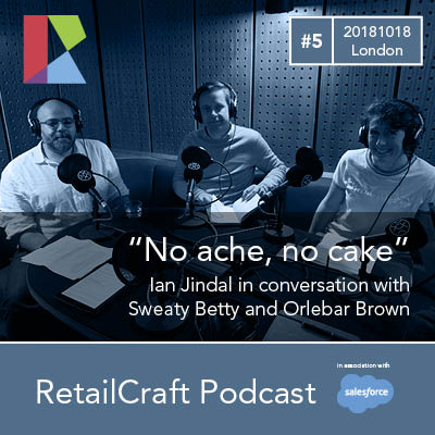RetailCraft 05 - 'all cake, no ache' - with Sweaty Betty, Orlebar Brown and the RXAU Australia Top250