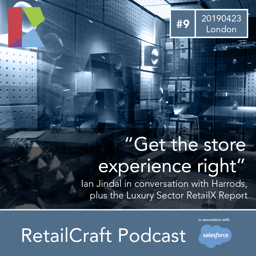 """RetailCraft 09 - """"Get the Store Experience Right!"""" - conversation with Harrods and about the RetailX Luxury Sector Report"""