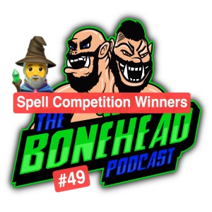 The Bonehead Podcast #49 - Spell Competition Winners & First Blood Bowl 2020 Game (Skaven vs Wood Elves)