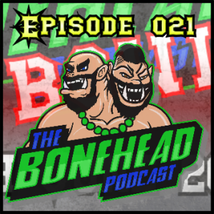 The Bonehead Podcast #21 - Bonehead Bowl Review and Matched Play Leagues