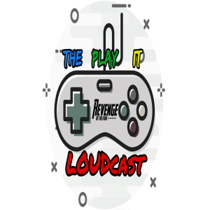 The Play It LOUDcast Podcast - Ep  19