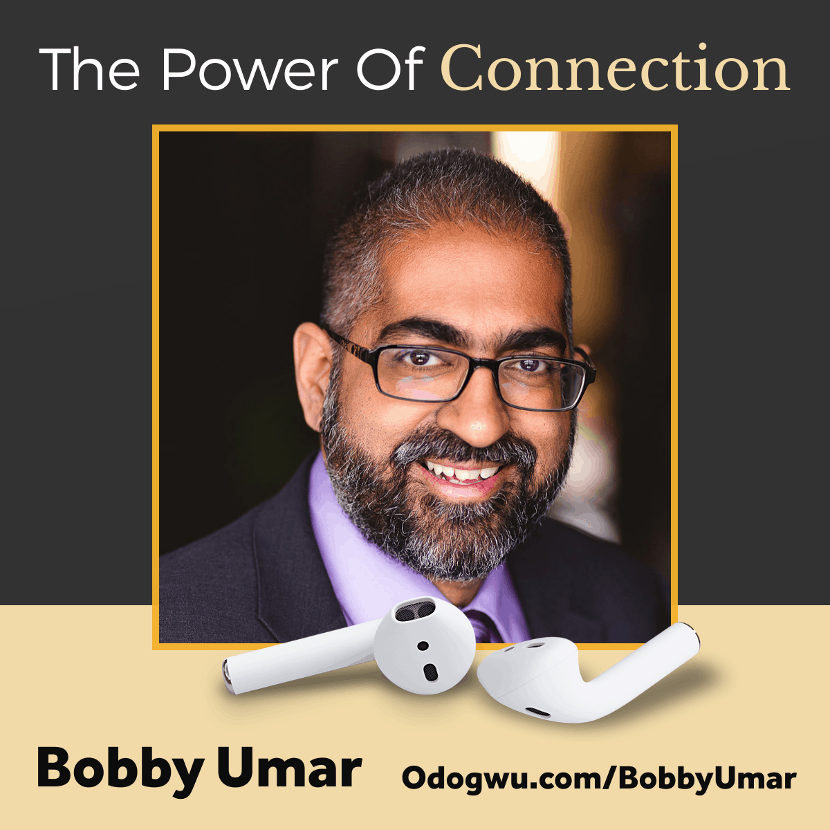 The Power Of Connection with Bobby Umar