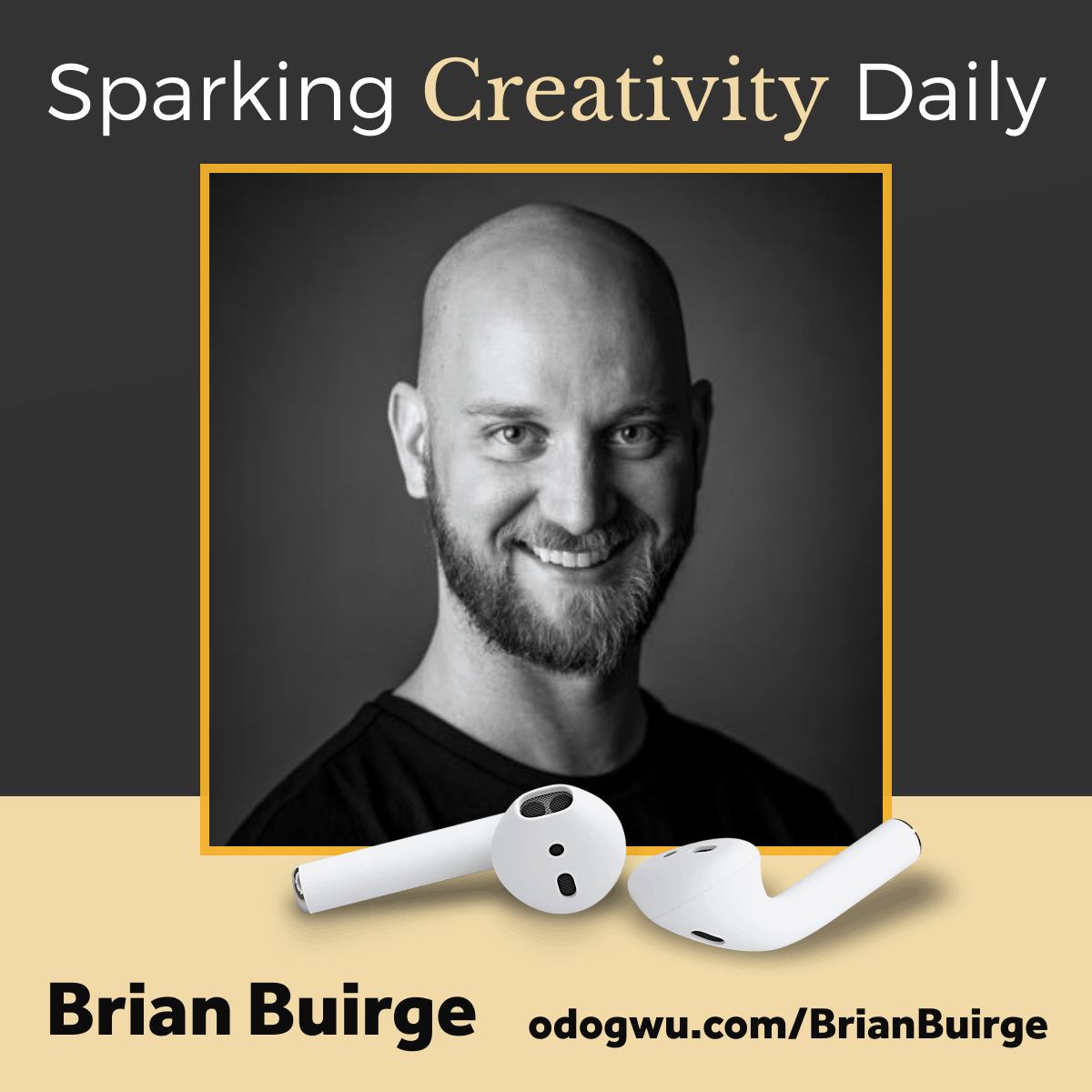 Brian Buirge Teaches You How To Spark Creativity At Work