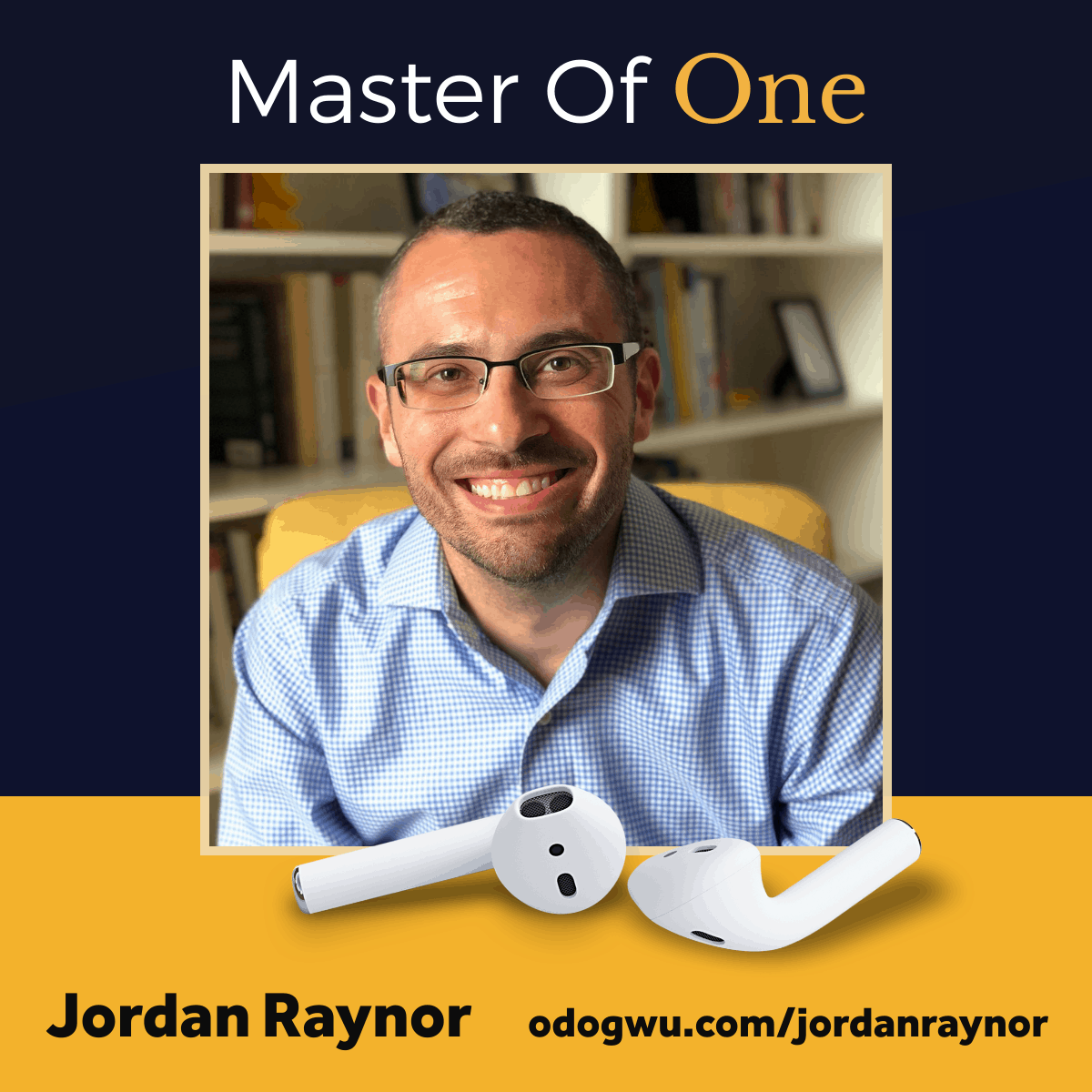 How To Become A Master Of One with Jordan Raynor