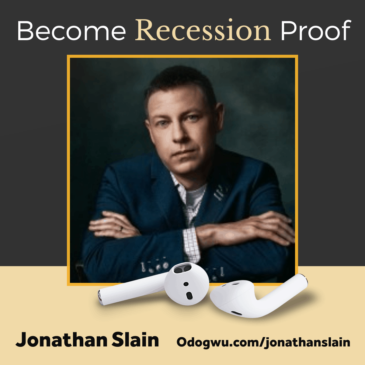 How To Become Recession Proof with Jonathan Slain