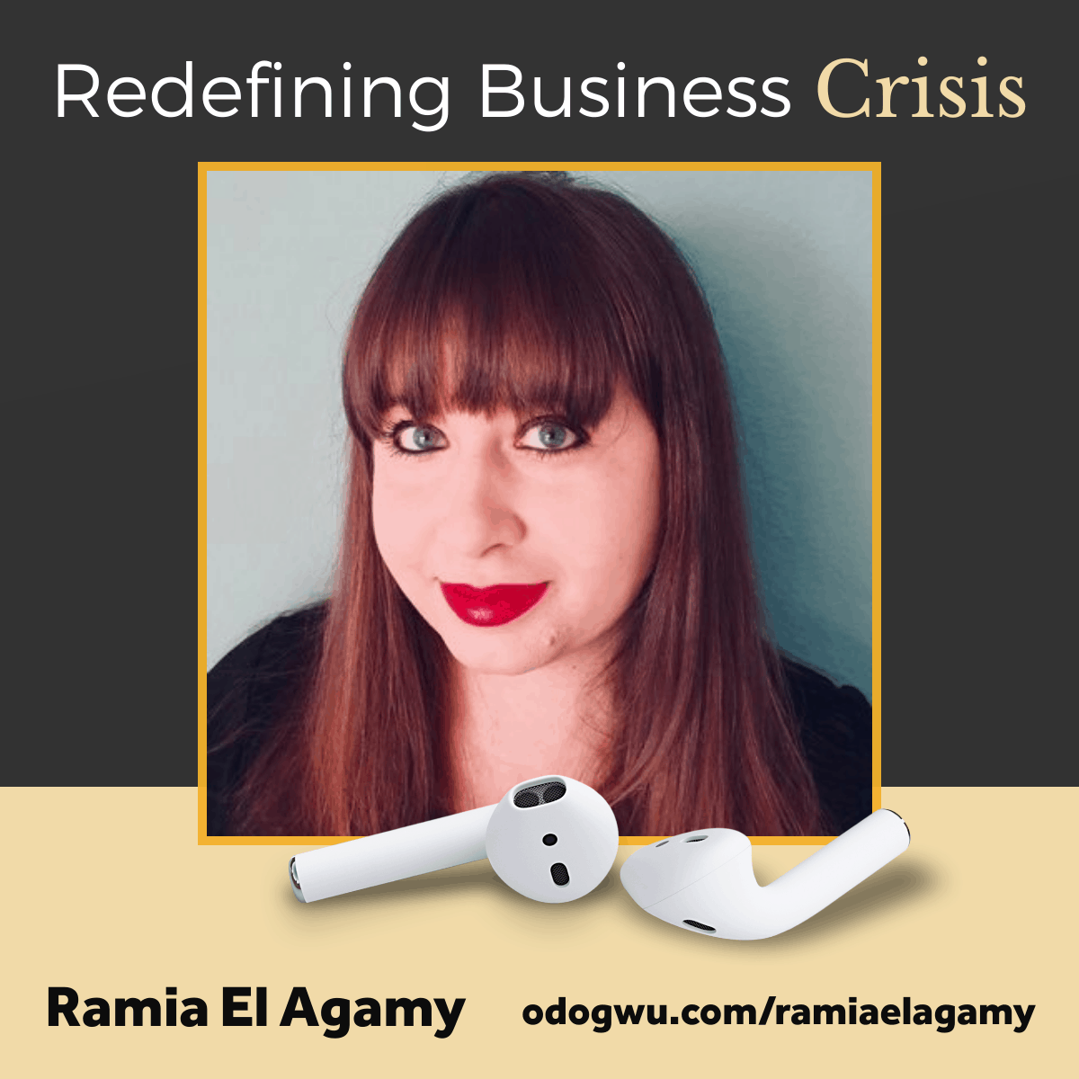 Redefining Business Crises with Ramia El Agamy