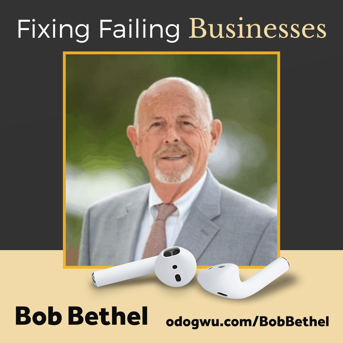 Bob Bethel Teaches You How To Fix A Failing Business
