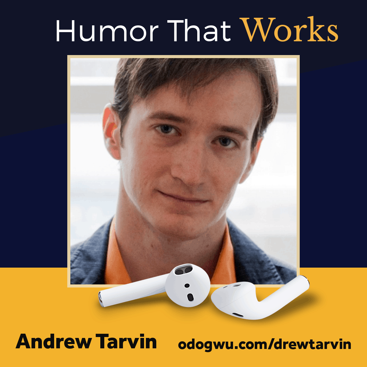 Applying Humor That Works In Business & Life with Andrew Tarvin