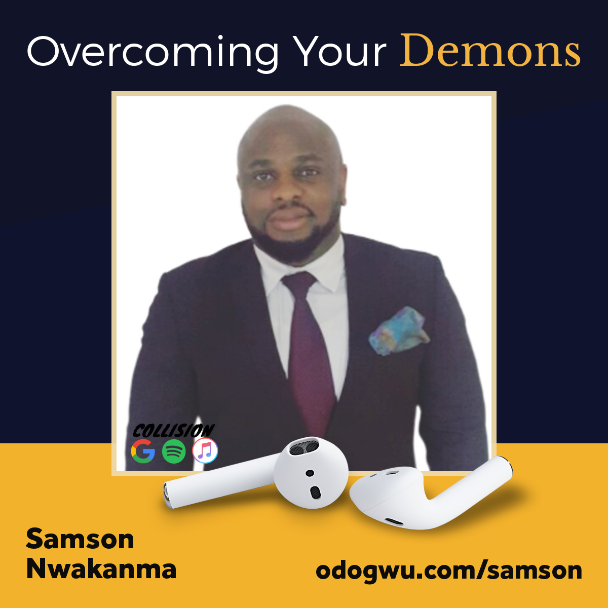 Samson Nwakanma Discusses How To Overcome Your Demons
