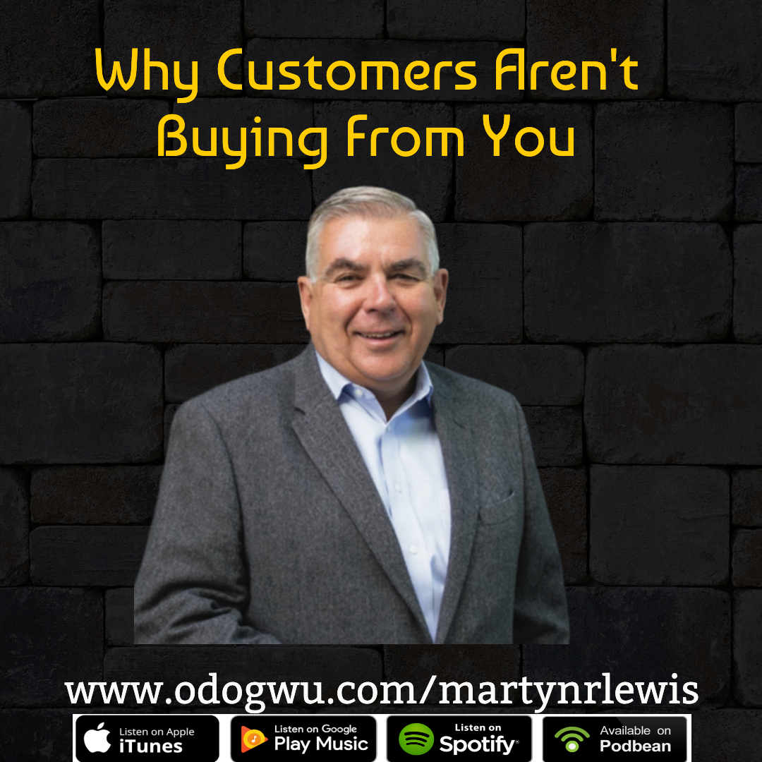 Martyn R Lewis Shares Why Customers Aren't Buying From You