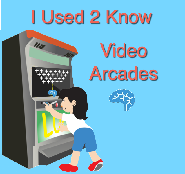 I Used 2 Know- Video Arcades