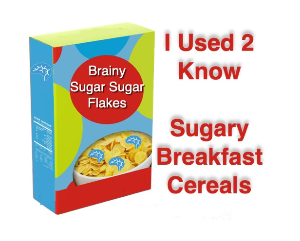 I Used 2 Know- Sugary Breakfast Cereals