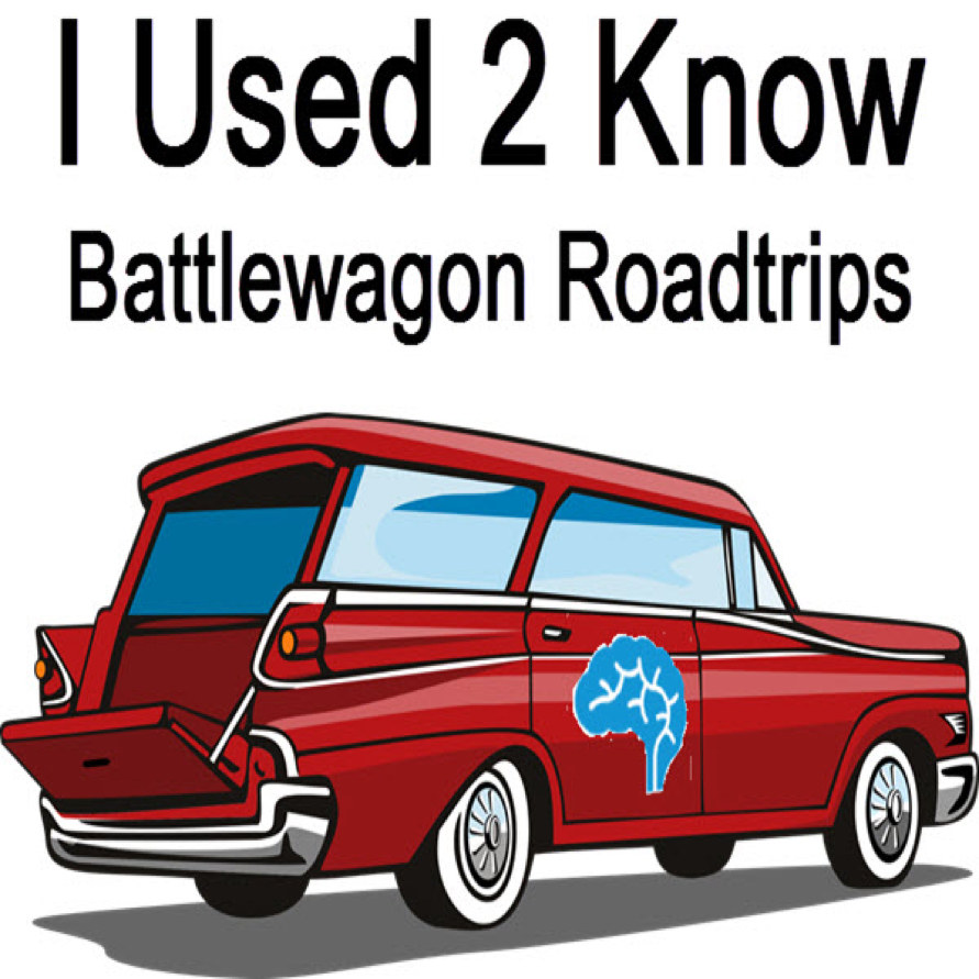 I Used 2 Know- BattleWagon Roadtrips