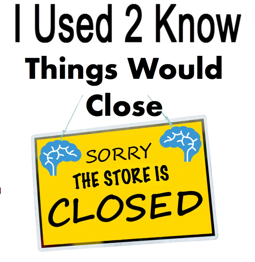 I Used 2 Know- Things Would Close
