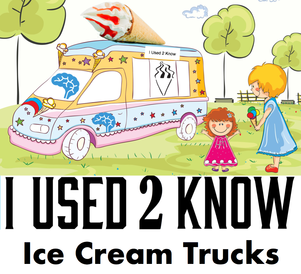 I Used 2 Know- Ice Cream Trucks