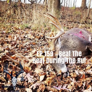 Episode 159 - Beat The Heat In The Rut