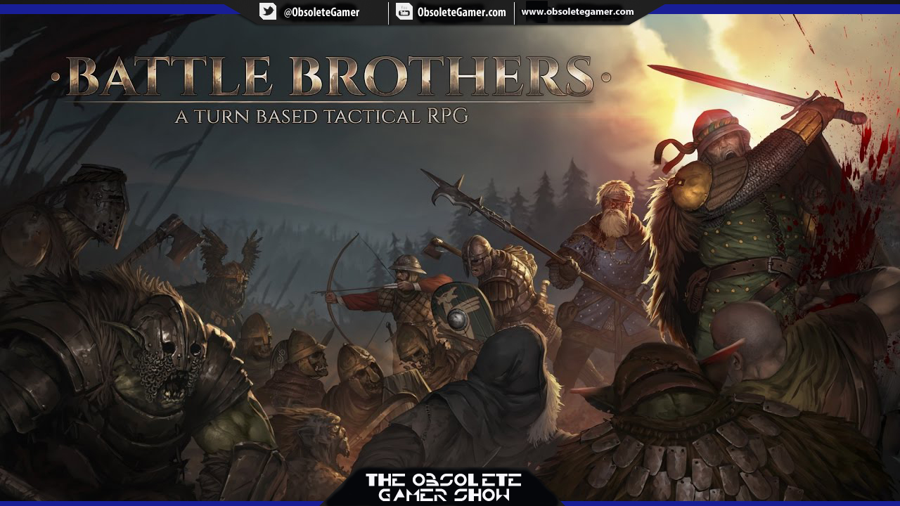 The Obsolete Gamer Show: Jan Taaks (Battle Brothers)