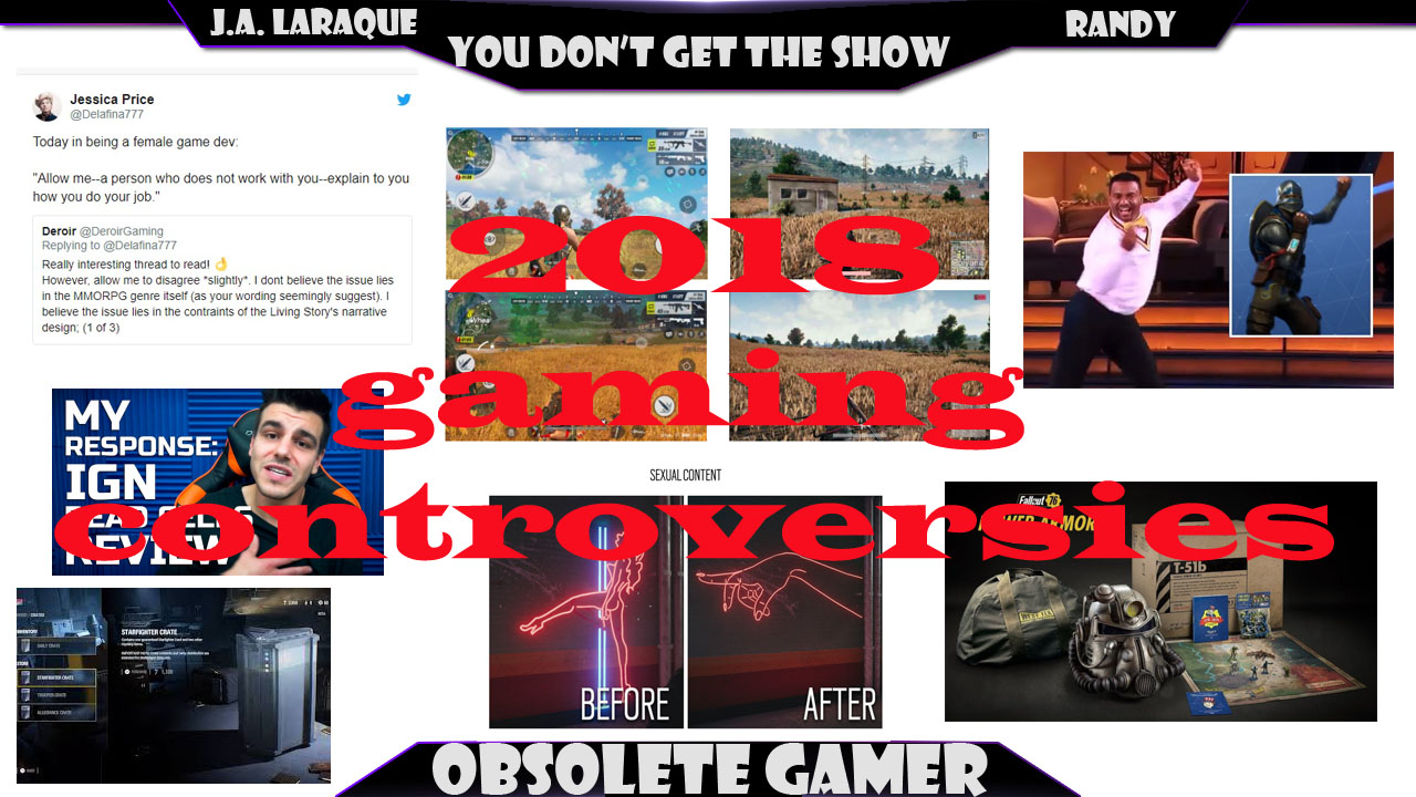 You don't get the show #36: 2018 Gaming Controversies