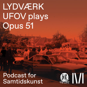 LYDVÆRK: Union for Open Vocalism plays Opus 51