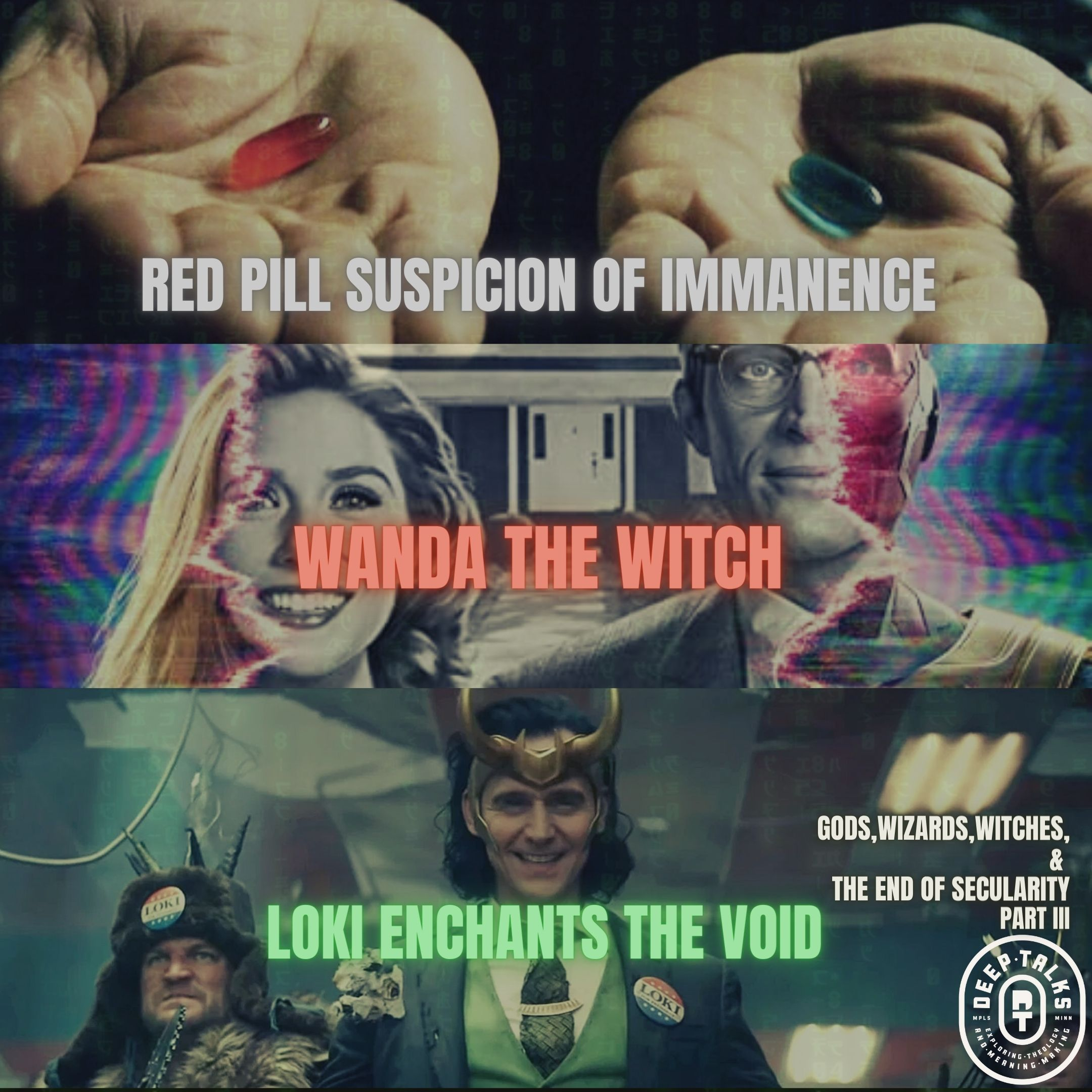 Ep 102: Gods, Wizards, Witches & The End of Secularity III- Red Pill Suspicion of Immanence, Wanda the Witch, Loki Enchants the Void