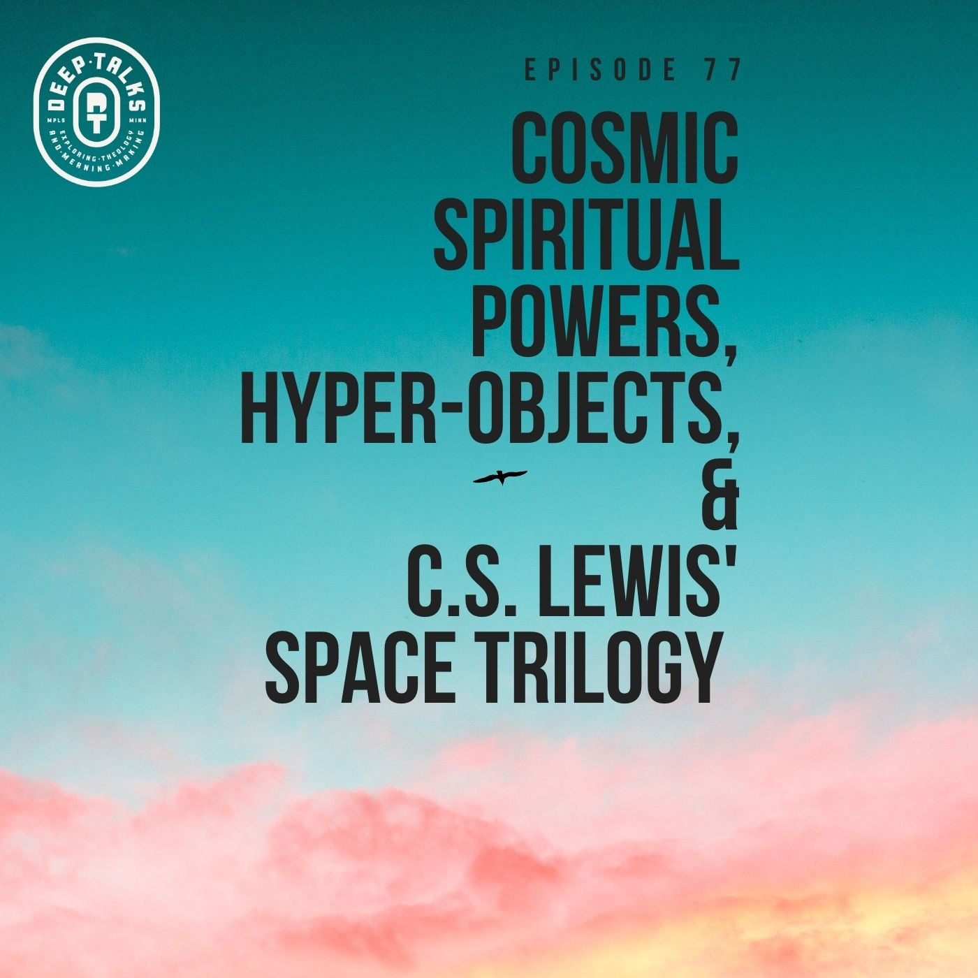 Ep 77: Cosmic Spiritual Powers, Hyper-Objects, and C.S. Lewis Space Trilogy