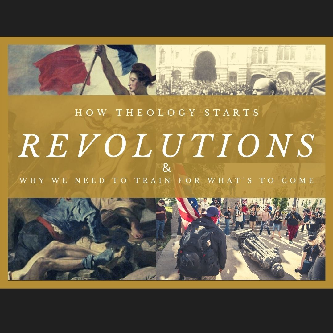Ep 68: How Theology Starts Revolutions & Why We Need to Train for What's to Come