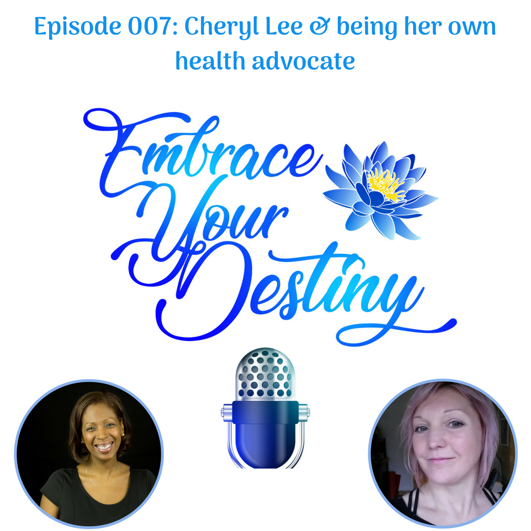 Episode 007: Cheryl Lee & being her own health advocate