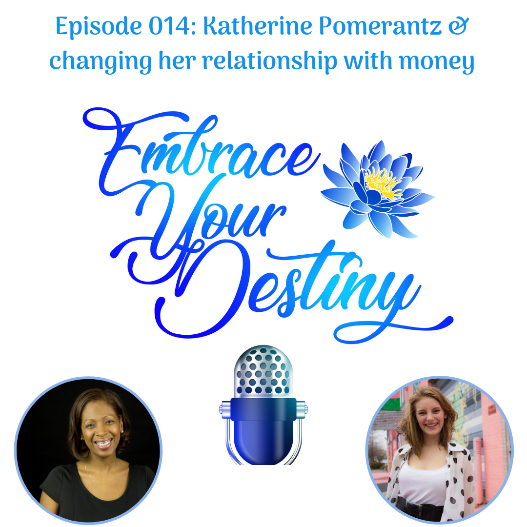 Episode 014: Katherine Pomerantz & changing her relationship with money