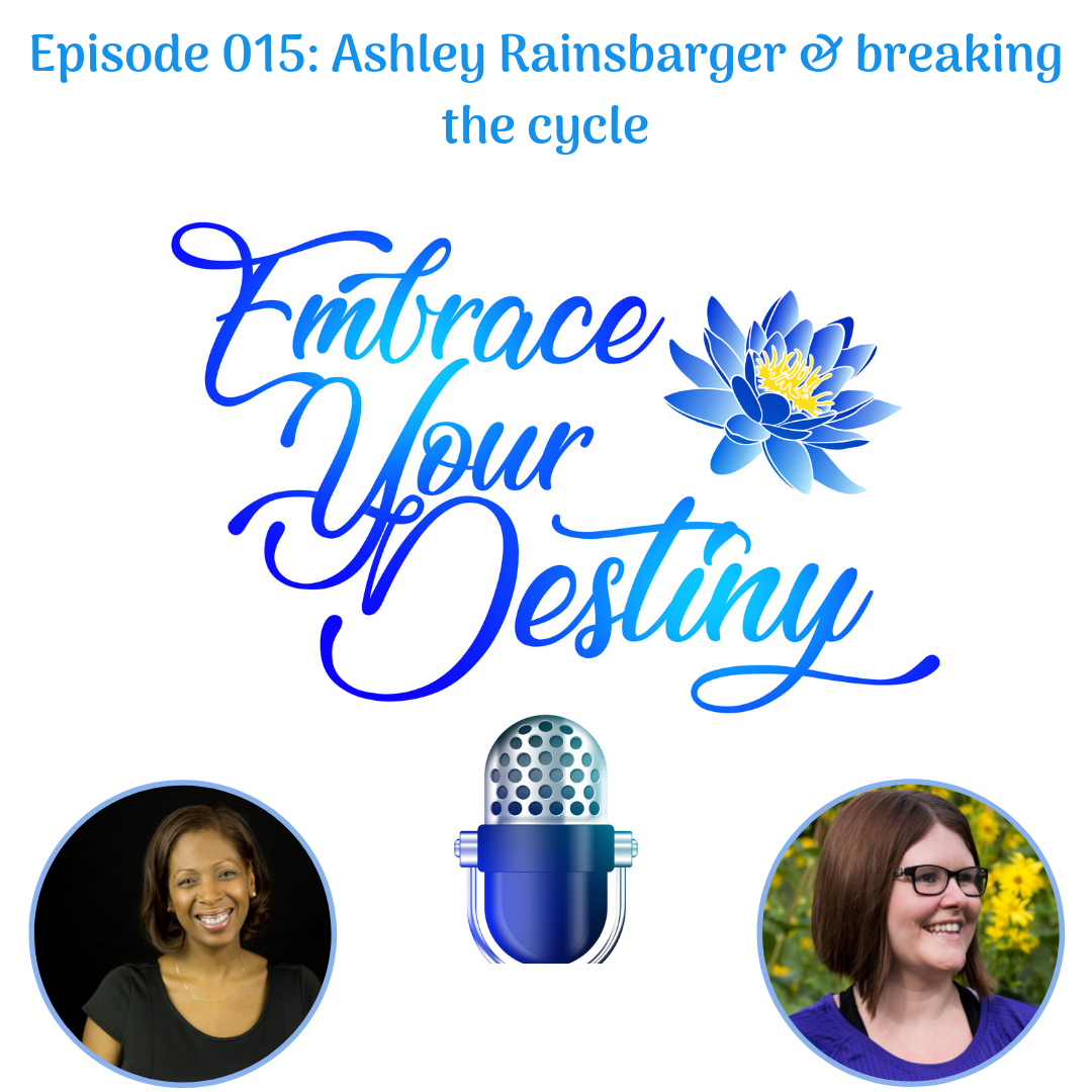 Episode 015: Ashley Rainsbarger & breaking the cycle