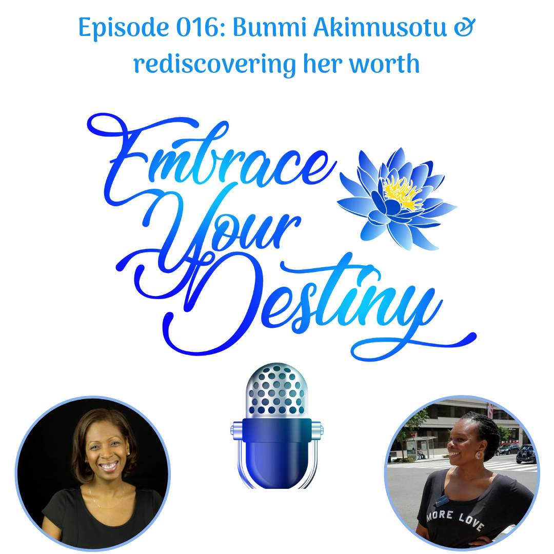 Episode 016: Bunmi Akinnusotu & rediscovering her worth