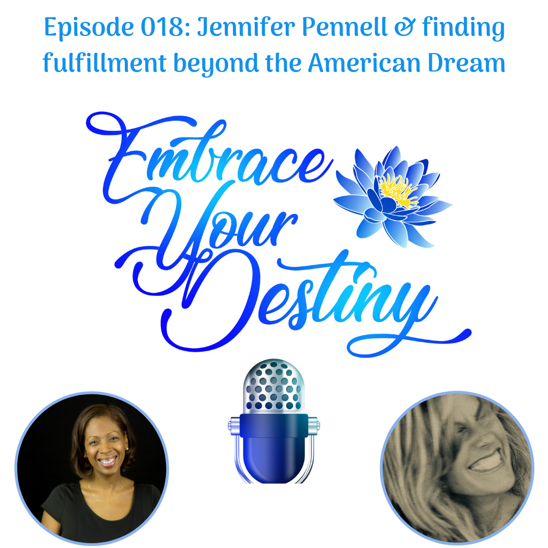 Episode 018: Jennifer Pennell & finding fulfillment beyond the American Dream